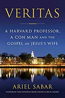 Book Cover: Veritas: A Harvard Professor, a Con Man and the Gospel of Jesus's Wife