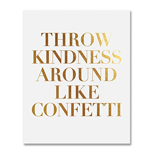 Throw Kindness Around Like Confetti Gold Foil Decor Wall Art Print Inspirational Quote Metallic Poster 5 inches x 7 inches B8