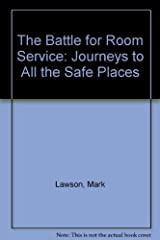 The Battle for Room Service: Journeys to All the Safe Places by Mark Lawson (1993-06-11)