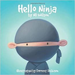Hello Ninja: Amazon.es: N. D. Wilson, Forrest Dickison ...
