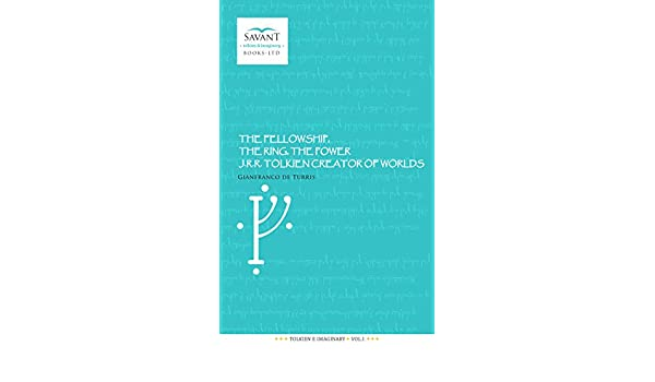 THE FELLOWSHIP, THE RING, THE POWER: J.R.R. TOLKIEN CREATOR OF ...