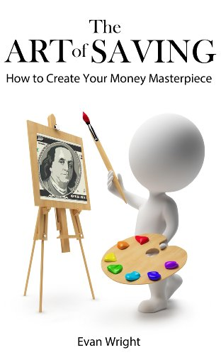 The Art of Saving: How to Create Your Money Masterpiece
