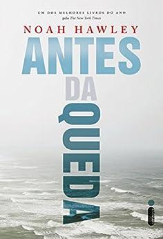 Antes da queda (Portuguese Edition) by [Hawley, Noah]