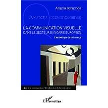 La communication visuelle dans le secteur bancaire européen: L'esthétique de la finance