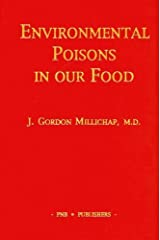 Environmental Poisons in Our Food by J. Gordon Millichap (1993-06-01) Paperback