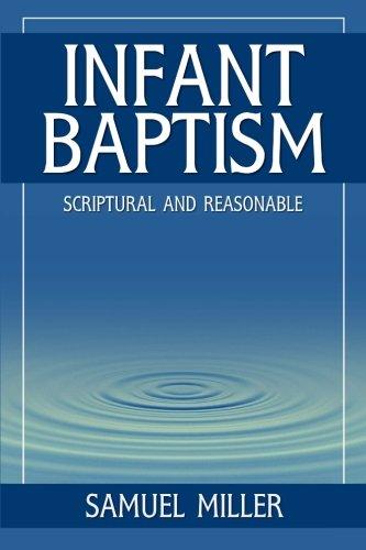 Read Online Infant Baptism: Scriptural and Reasonable pdf epub