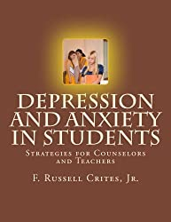 Depression and Anxiety in Students: Strategies for Counselors and Teachers
