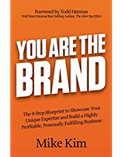 You Are The Brand: The 8-Step Blueprint to Showcase Your Unique Expertise and Build a Highly Profitable, Personally Fulfilling Business