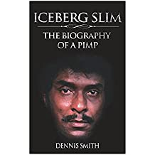 Iceberg Slim: The Biography of a Pimp