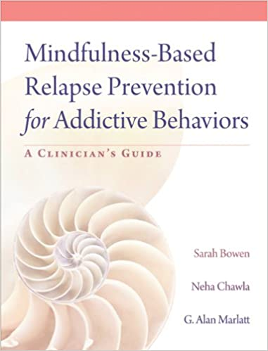 Mindfulness Based Relapse Prevention For Addictive Behaviors A
