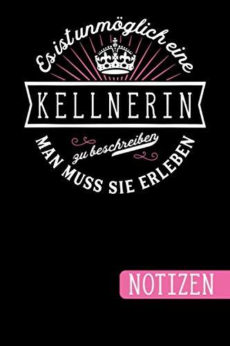 Es ist unmöglich eine Kellnerin zu beschreiben: Man muss sie erleben - blanko Notizbuch | Journal | To Do Liste für Kellnerinnen - über 100 linierte ... Geschenkidee als Dankeschön (German Edition) (Herren Anzug-regeln)