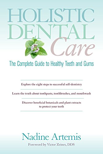Holistic Dental Care: The Complete Guide to Healthy Teeth and Gums from North Atlantic Books