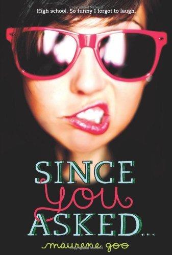 Since You Asked... by Maurene Goo (2013-06-25)