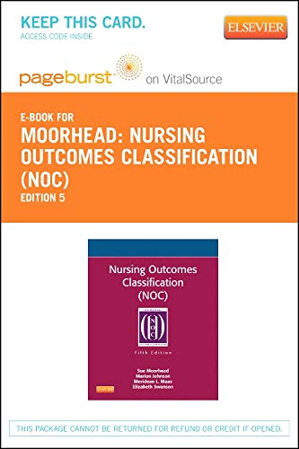 Nursing Outcomes Classification (NOC) - Elsevier eBook on VitalSource (Retail Access Card): Measurement of Health Outcom