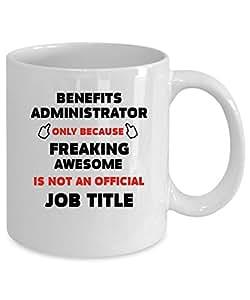 Benefits Administrator Coffee Mug 11 oz. Benefits Administrator gift