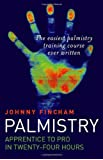 Palmistry: Apprentice to Pro in 24 Hours; The Easiest Palmistry Course Ever Written