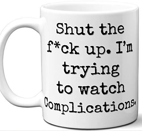 (Complications Gift Mug. Funny Parody TV Show Lover Fan