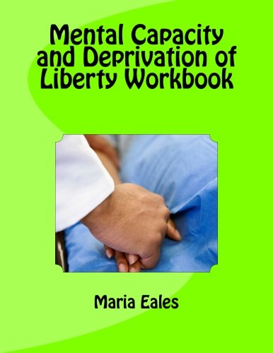 Mental Capacity Act and Deprivation of Liberty Workbook