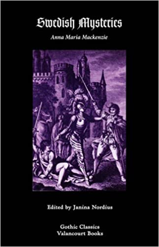 Swedish Mysteries, or, Hero of the Mines (Gothic Classics)