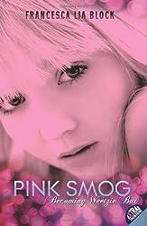 Pink Smog: Becoming Weetzie Bat