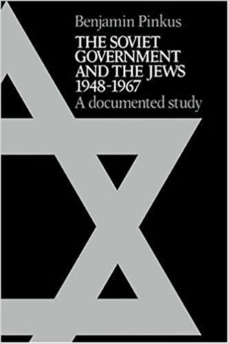 The Soviet Government and the Jews 1948-1967: A Documented Study by Benjamin Pinkus (2009-03-09)