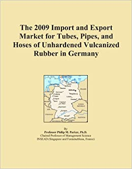 Book The 2009 Import and Export Market for Tubes, Pipes, and Hoses of Unhardened Vulcanized Rubber in Germany