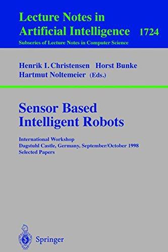 Sensor Based Intelligent Robots: International Workshop Dagstuhl Castle, Germany, September 28 - October 2, 1998 Selected Papers (Lecture Notes in Computer Science) ebook