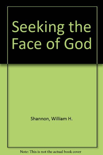Seeking the Face of God by William H. Shannon (1990-03-02)