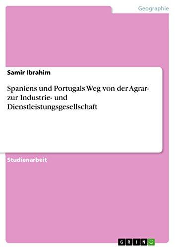 spaniens-und-portugals-weg-von-der-agrar-zur-industrie-und-dienstleistungsgesellschaft-german-editio