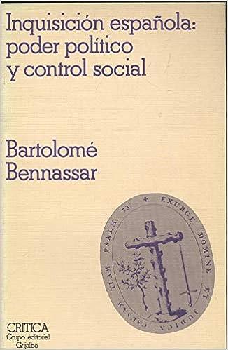 Inquisicion española.poder politico y control social: Amazon.es ...