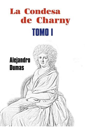 La condesa de Charny (Tomo 1) (Volume 1) (Spanish Edition)