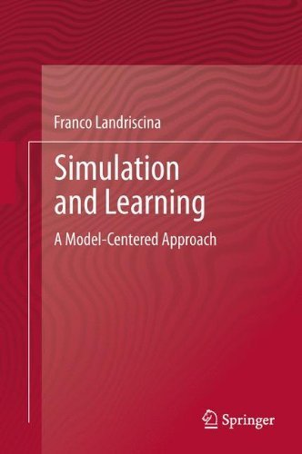 Simulation and Learning: A Model-Centered Approach by Franco Landriscina (2013-03-05)