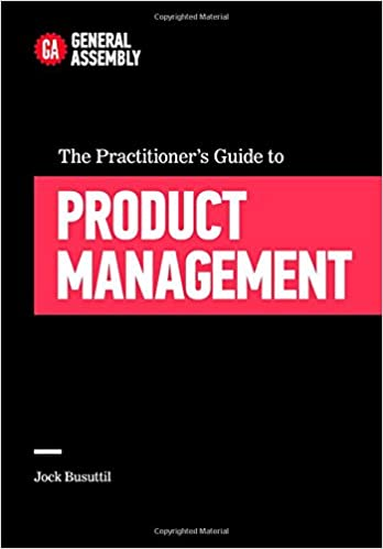 The Practitioner's Guide To Product Management