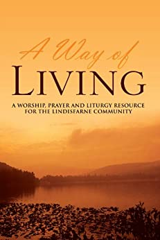 A Way of Living: A worship, prayer and liturgy resource for the Lindisfarne Community by [Fitz-Gibbon, Andrew , Fitz-Gibbon, Jane Hall]