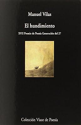 El hundimiento: 898 (Visor de Poesía): Amazon.es: Vilas, Manuel: Libros