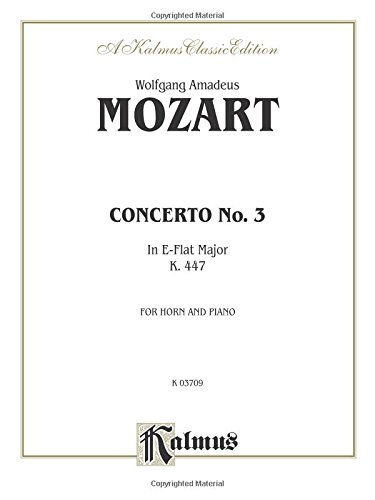 Horn Concerto No. 3 in E-Flat Major, K. 447, for Horn and Piano (Kalmus Edition)