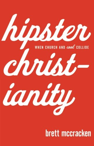 Hipster Christianity: When Church and Cool Collide