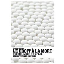 Le Droit à la mort: Suicide mode d'emploi, ses lecteurs et ses juges (French Edition)
