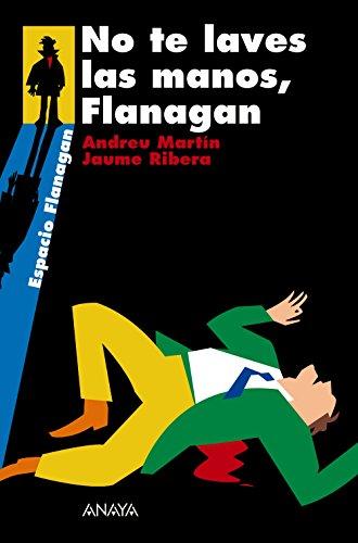 No te laves las manos, Flanagan/ Don't Wash Your Hands, Flanagan (Spanish Edition)