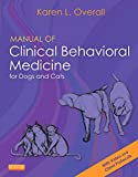 Manual of Clinical Behavioral Medicine for Dogs and Cats, 1e