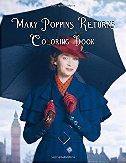 Mary Poppins Returns Coloring book: Alice Owen: 9781791579517 ...