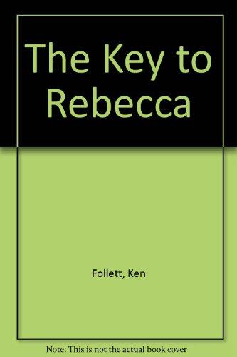 The Key to Rebecca Ken Follett