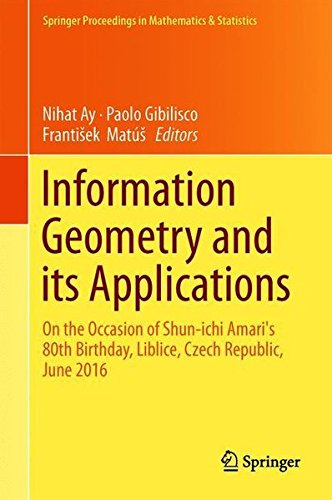 Information Geometry and Its Applications: On the Occasion of Shun-ichi Amari's 80th Birthday, Liblice, Czech Republic, June 2016