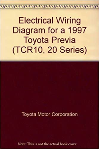 Electrical Wiring Diagram for a 1997 Toyota Previa (TCR10, 20 Series):  Toyota Motor Corporation: Amazon.com: Books | 1997 Toyota Previa Stereo Wiring Diagram |  | Amazon.com