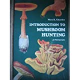 Introduction to Mushroom Hunting, Vera K. Charles, 048620667X