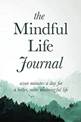 Find serenity. No matter how busy you may be.For anyone who wants to bring mindfulness into daily life comes The Mindful Life Journal, a thoughtful interactive book that gently guides readers to reflect on their emotions, intentions, and ener...