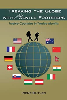 Trekking the Globe with Mostly Gentle Footsteps by [Butler, Irene]