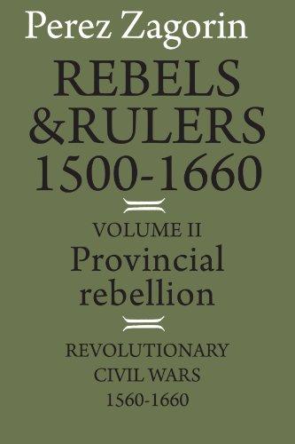 Rebels and Rulers, 1500-1660: Volume 2, Provincial Rebellion
