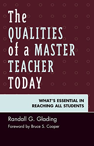 The Qualities of a Master Teacher Today: What's Essential in Reaching All Students