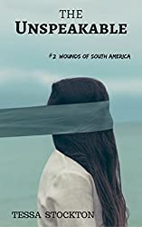 The Unspeakable (Wounds of South America Book 2)
